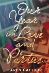 Our Year in Love and Parties Book