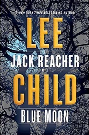 Blue Moon (Jack Reacher, #24) PDF Book by Lee Child Pdf ePub