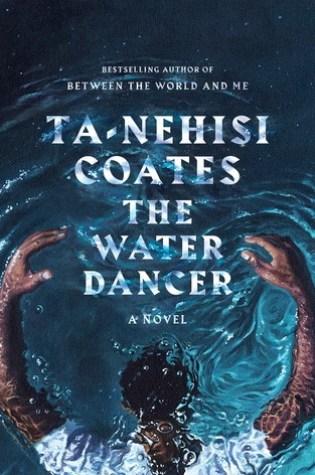 The Water Dancer PDF Book by Ta-Nehisi Coates PDF ePub