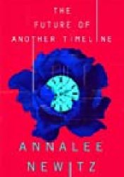 The Future of Another Timeline Book by Annalee Newitz