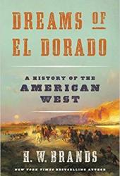 Dreams of El Dorado: A History of the American West Book