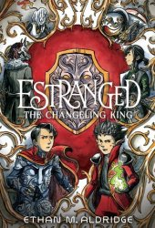 The Changeling King (Estranged, #2) Book