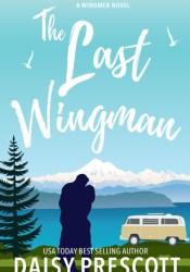 The Last Wingman (Wingmen, #6) Book by Daisy Prescott