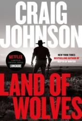 Land of Wolves (Walt Longmire, #15) Book by Craig Johnson