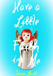 Have a Little Faith in Me Book by Sonia Hartl