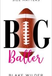 Big Baller (Size Matters #3) Book