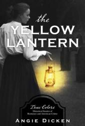 The Yellow Lantern: True Colors: Historical Stories of American Crime Book