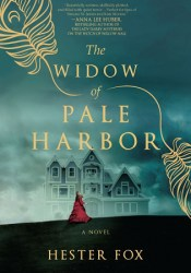The Widow of Pale Harbor Book by Hester Fox