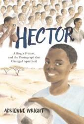 Hector: A Boy, A Protest, and the Photograph that Changed Apartheid Book