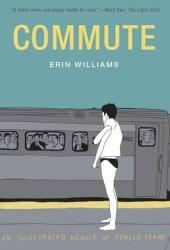 Commute: An Illustrated Memoir of Female Shame Book