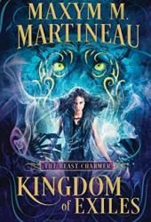 Kingdom of Exiles (The Beast Charmer, #1) Book