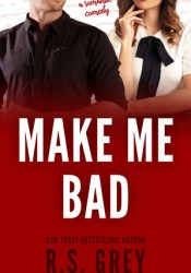 Make Me Bad Book by R.S. Grey