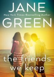 The Friends We Keep Book by Jane Green