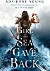 The Girl the Sea Gave Back Book by Adrienne Young
