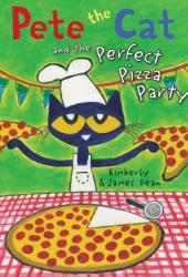 Pete the Cat and the Perfect Pizza Party Book