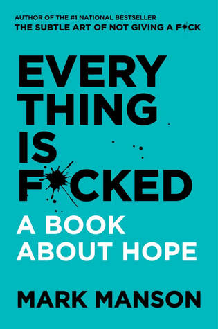 Everything is F*cked: A Book About Hope PDF Book by Mark Manson PDF ePub