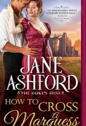 How to Cross a Marquess (The Way to a Lord's Heart, #3) Book