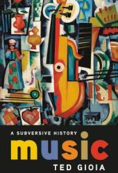 Music: A Subversive History Book