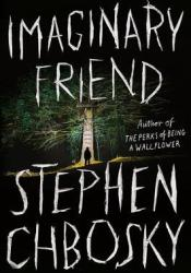 Imaginary Friend Book by Stephen Chbosky