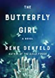 The Butterfly Girl (Naomi Cottle, #2) Book by Rene Denfeld