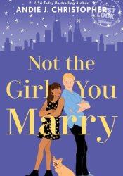 Not the Girl You Marry Book by Andie J. Christopher