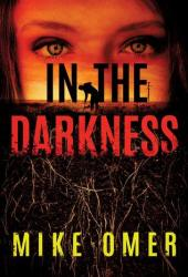 In the Darkness (Zoe Bentley Mystery, #2) Book