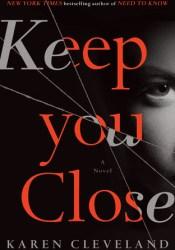 Keep You Close Book by Karen Cleveland