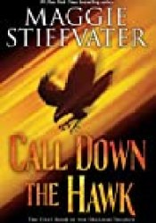 Call Down the Hawk (Dreamer #1) Book by Maggie Stiefvater
