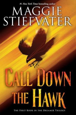 Call Down the Hawk (Dreamer Trilogy #1) – Maggie Stiefvater