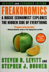 Freakonomics: A Rogue Economist Explores the Hidden Side of Everything Book