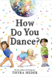 How Do You Dance? Book