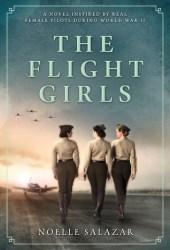 The Flight Girls: A Novel Book