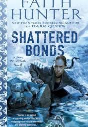 Shattered Bonds (Jane Yellowrock, #13) Book by Faith Hunter