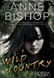 Wild Country (The World of the Others, #2; The Others, #7) Book by Anne Bishop