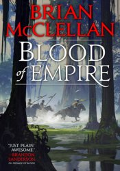 Blood of Empire (Gods of Blood and Powder, #3) Book by Brian  McClellan