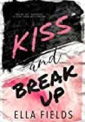 Kiss and Break Up (Magnolia Cove, #1) Book by Ella Fields