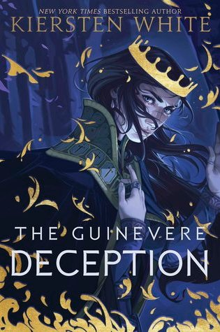 The Guinevere Deception (Camelot Rising, #1) PDF Book by Kiersten White Pdf ePub