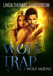 Wolf Trap (Wolf Moons, #2) Book by Linda Thomas-Sundstrom