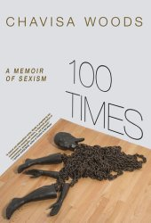 100 Times: A Memoir of Sexism Book