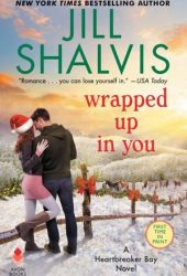 Wrapped Up in You (Heartbreaker Bay, #8) Book
