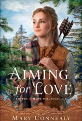 Aiming for Love (Brides of Hope Mountain, #1) Book