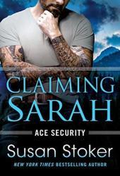 Claiming Sarah (Ace Security, #5) Book