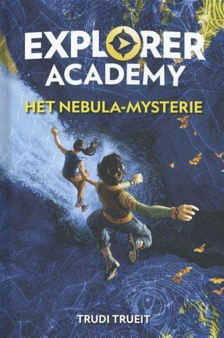 Het Nebula-mysterie (Explorer Academy #1) – Trudi Trueit
