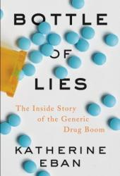 Bottle of Lies: The Inside Story of the Generic Drug Boom Book