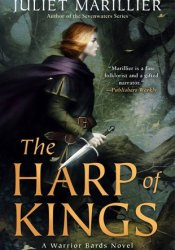 The Harp of Kings (Warrior Bards, #1) Book by Juliet Marillier