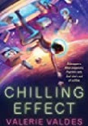 Chilling Effect Book by Valerie Valdes