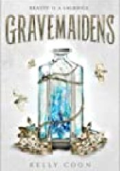 Gravemaidens (Gravemaidens, #1) Book by Kelly Coon