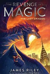 The Last Dragon (The Revenge of Magic Book 2) Book