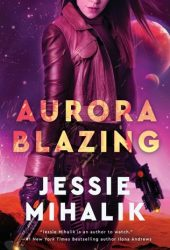 Aurora Blazing (Consortium Rebellion, #2) Book