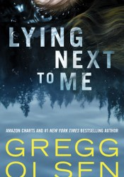 Lying Next to Me Book by Gregg Olsen